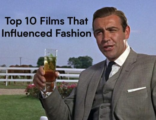 Top Ten Films That Influenced Fashion