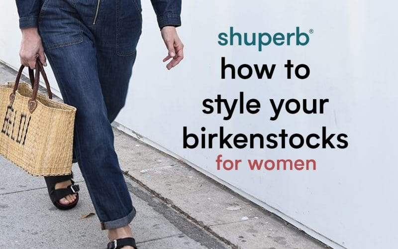 A Style Guide to the Birkenstock: Women's Edition